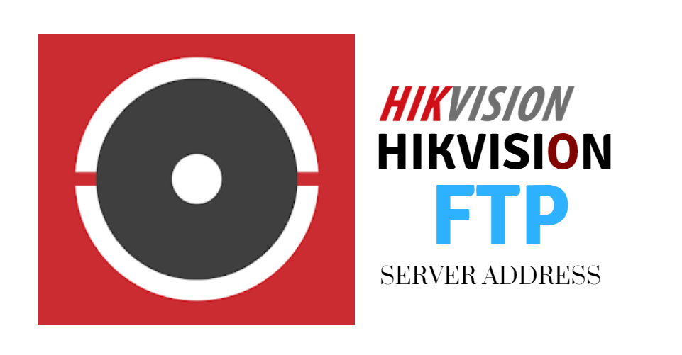 Hikvision FTP Server Address - Configure